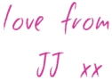 Love from JJ